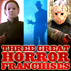 Three Great Horror Franchises