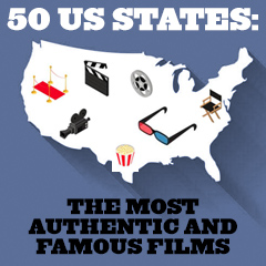 50 States: Most Authentic and Famous Films