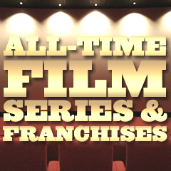 Greatest Film Series & Franchises