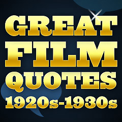 Great Film Quotes - 1920s-1930s