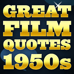 Great Film Quotes - 1950s