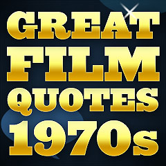 Great Film Quotes - 1970s