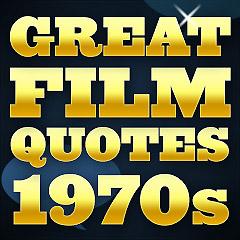 Great Film Quotes 1970s
