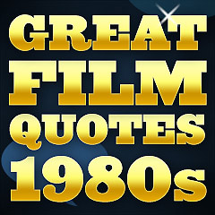 Great Film Quotes - 1980s