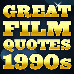 Great Film Quotes - 1990s
