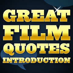 Great Film Quotes - Introduction