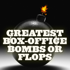 Biggest Box-Office Bombs/Flops