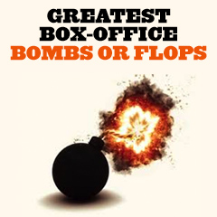 Greatest Box-Office Bombs, Disasters and Flops