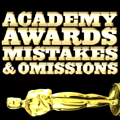 Academy Awards - Mistakes and Omissions