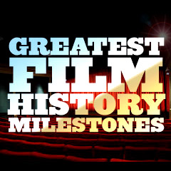 Greatest Film History Milestones