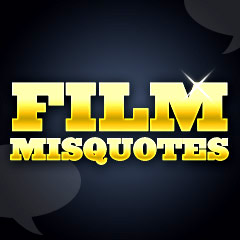 Greatest Film Misquotes