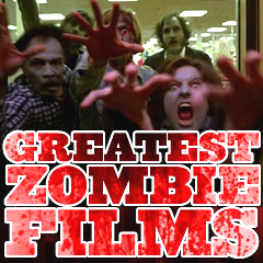 Greatest Zombie Films