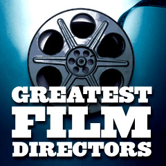 Greatest Film Directors