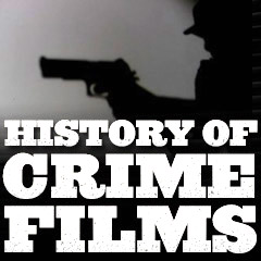 History of Crime-Gangster Films