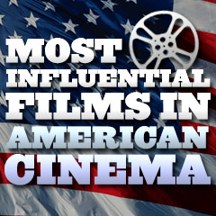 The Most Influential Films in American Cinema