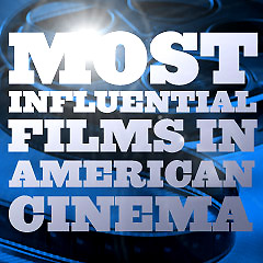 Most Influential Films in American Cinema