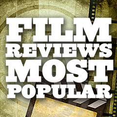 Film Reviews - Most Popular