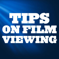 Film Viewing Tips