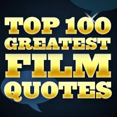 Top 100 Greatest Film Quotes