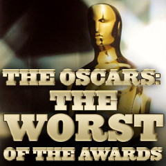 Academy Awards Worst Oscars