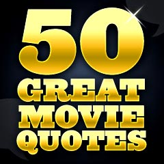 50 Great Movie Quotes