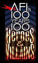 100 Greatest Heroes and Villains - AFI