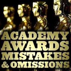 Academy Awards: Mistakes & Omissions