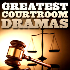 Greatest Courtroom Dramas