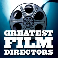 More Great Film Directors and Their Best Films