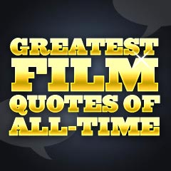Greatest Movie Quotes Of All Time