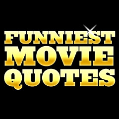 Funniest Movie Quotes
