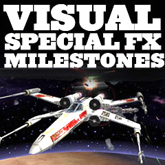 Visual & Special Effects History - Milestones