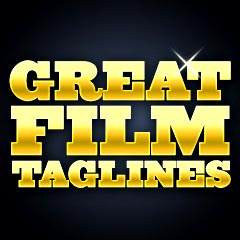 Great Film Tag Lines