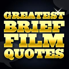 Greatest Brief Film Quotes: Introduction