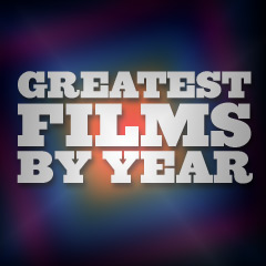 Greatest Films - By Year