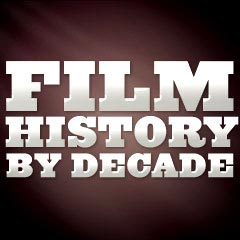 Film History by Decade
