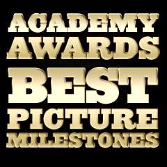 Academy Awards Best Pictures Milestones