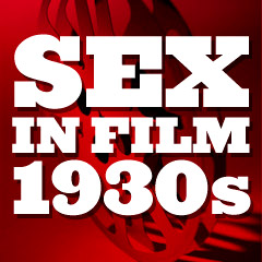 Sex in Film: 1930s