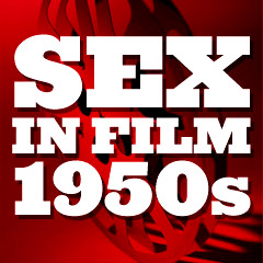 Sex in Film: 1950s