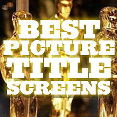 Best Picture Academy Award Winning Title Screens