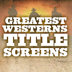 Greatest Westerns Title Screens