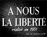 A Nous La Liberte (1931, Fr.) (aka Freedom For Us)
