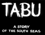 Tabu (1931) (aka Tabu: A Story of the South Seas)